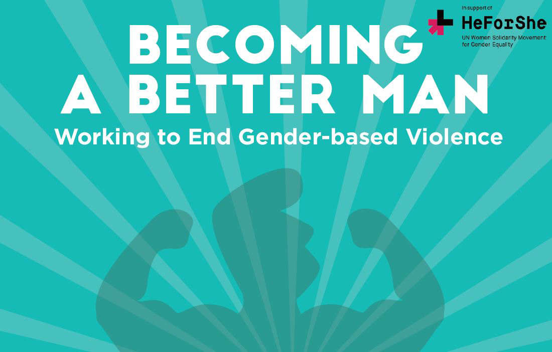 poster with strong man image and text saying Becoming a Better Man, Working to end gender-based violence