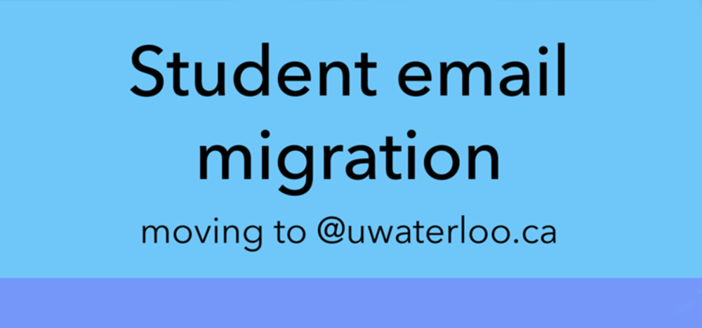 Student email migration moving to @uwaterloo.ca