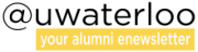 @uwaterloo - your alumni enewsletter