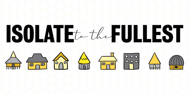 Isolate to the Fullest text with images of illustrated houses