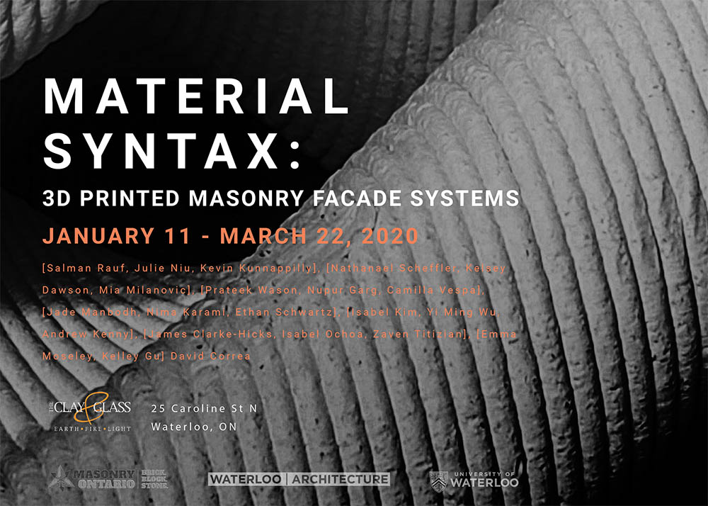 3D Printed Masonry Façade Systems January 11 – March 22, 2020