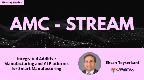 Topic - Integrated Additive Manufacturing and AI Platforms for Smart Manufacturing