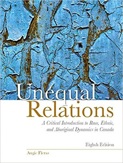 A Critical Introduction to Race, Ethnic, and Aboriginal Dynamics in Canada (8th Edition)
