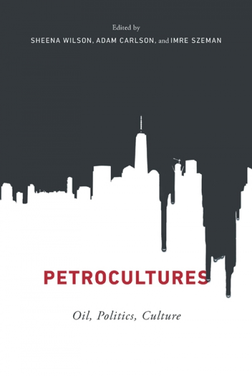 Cover of Petrocultures Oil, Politics, Culture