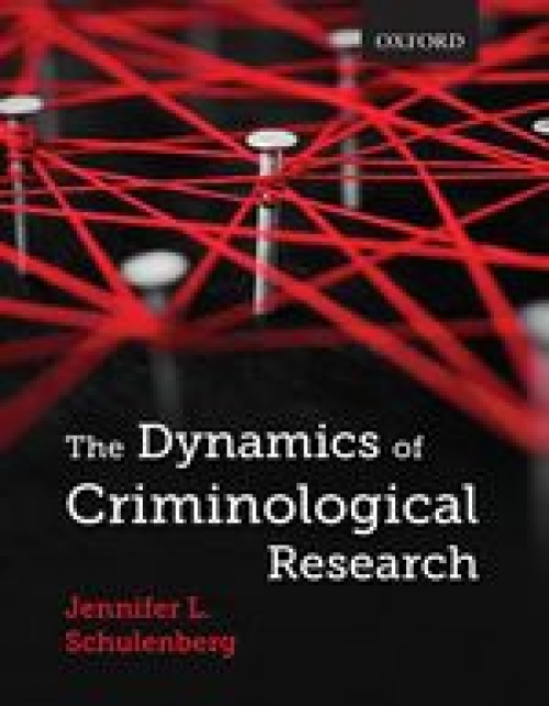 Cover of The Dynamics of Criminological Research