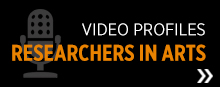 Researchers in Arts Video Profiles