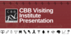 CBB Visiting Institute Presentation