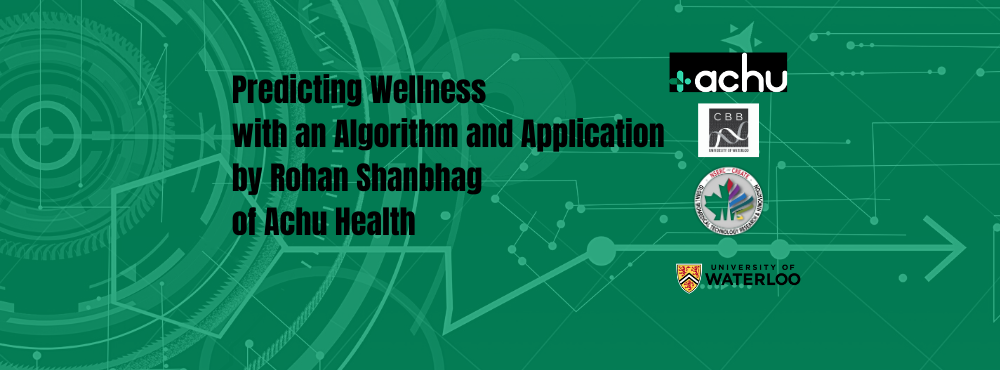 Predicting Wellness with an Algorithm and Application by Rohan Shanbhag of Achu Health