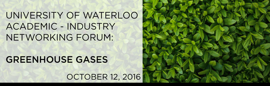 University of Waterloo Academic-Industry Networking Forum: Greenhouse Gases
