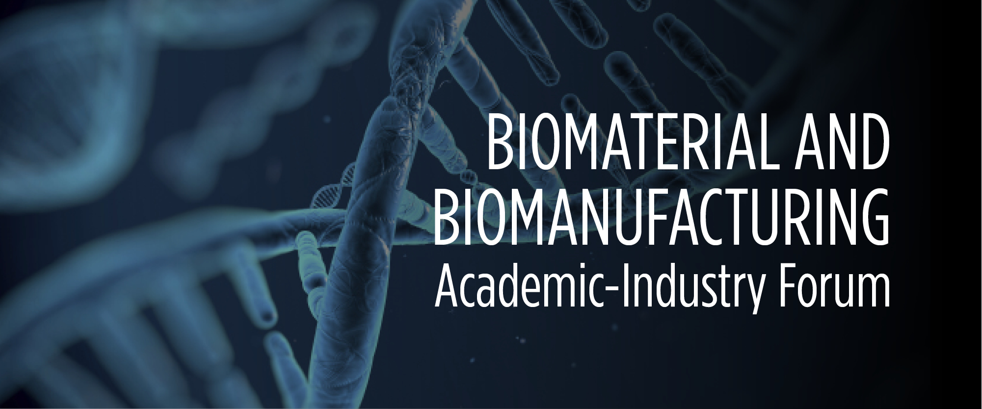Biomaterial & Biomanufacturing Academic-Industry Forum