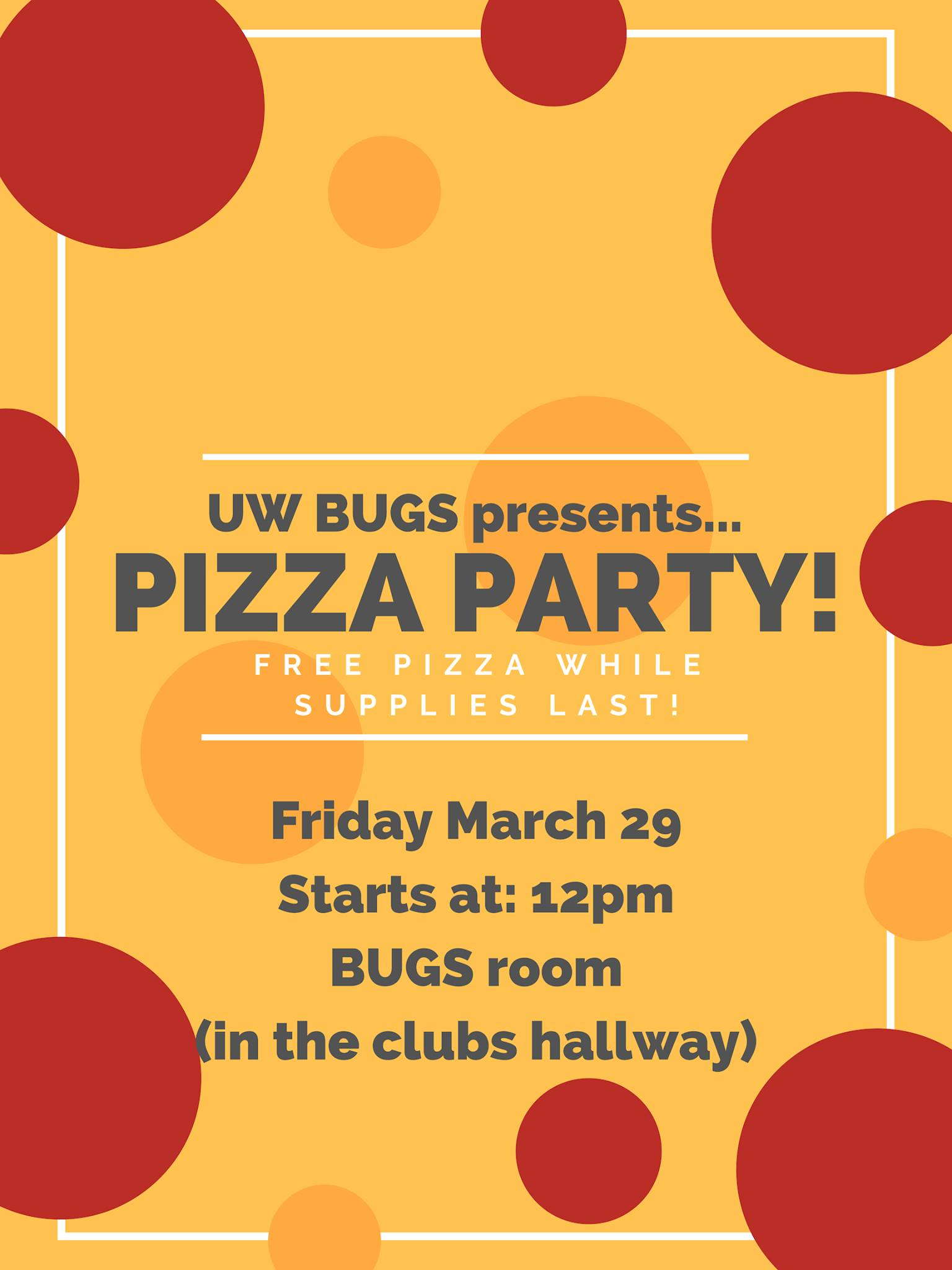 BUGS pizza party March 29 at noon while supplies last