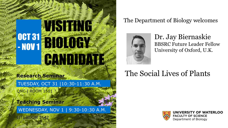 Visiting Biology Candidate: Dr. Jay Biernaskie.