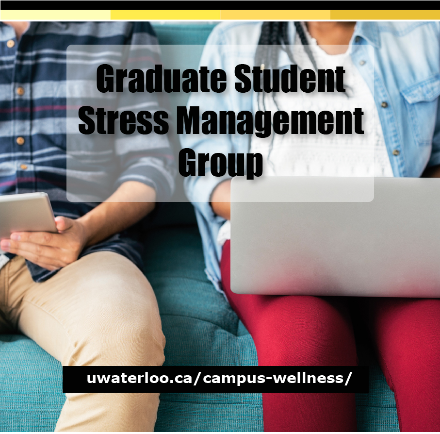 Graduate Student Stress Management Group - uwaterloo.ca/campus-wellness/events