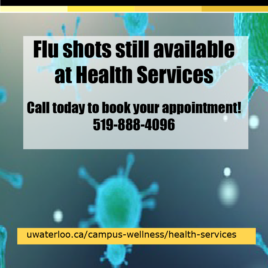 Flu shots still available at Health Services. Call today to book your appointment. 519-888-4096