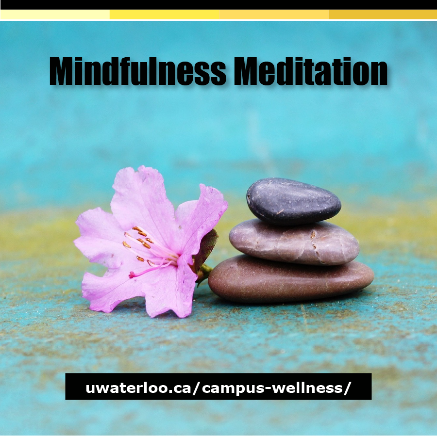Mindfulness Meditation - uwaterloo.ca/campus-wellness/events