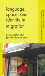 "Book cover for ""Language, Space, and Identity in Migration"" by Grit Liebscher and Jennifer Dailey-O'Cain"
