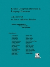 Hubbard, Philip, Mathias Schulze, and Bryan Smith (eds.) Cover for Learner-computer interaction in language education. A Festschrift in honor of Robert Fischer