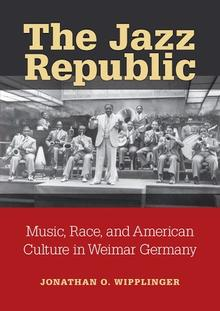Music, Race, and American Culture in Weimar Germany,