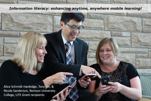 LITE recipients Alice Schmidt Hanbidge, Tony Tin, and Nicole Sanderson (Renison) investigate mobile information literacy