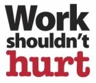 """Work shouldn't hurt"" logo used to promote Global Ergonomics Month"