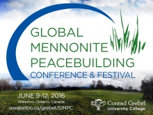 Global Mennonite Peacebuilding Conference July 9 to 12 2016 at Conrad Grebel University College