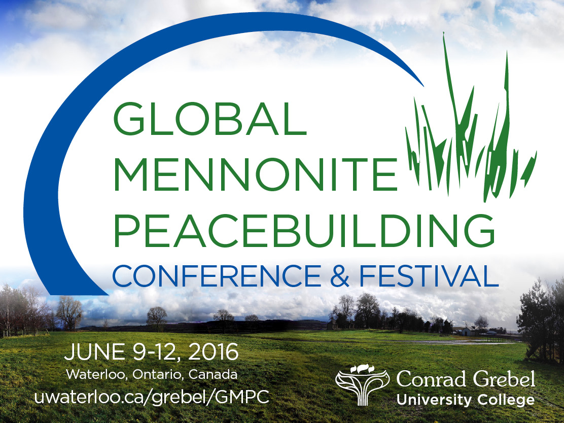Global Mennonite Peacebuilding Conference and Festival from June 9 to 12 2016