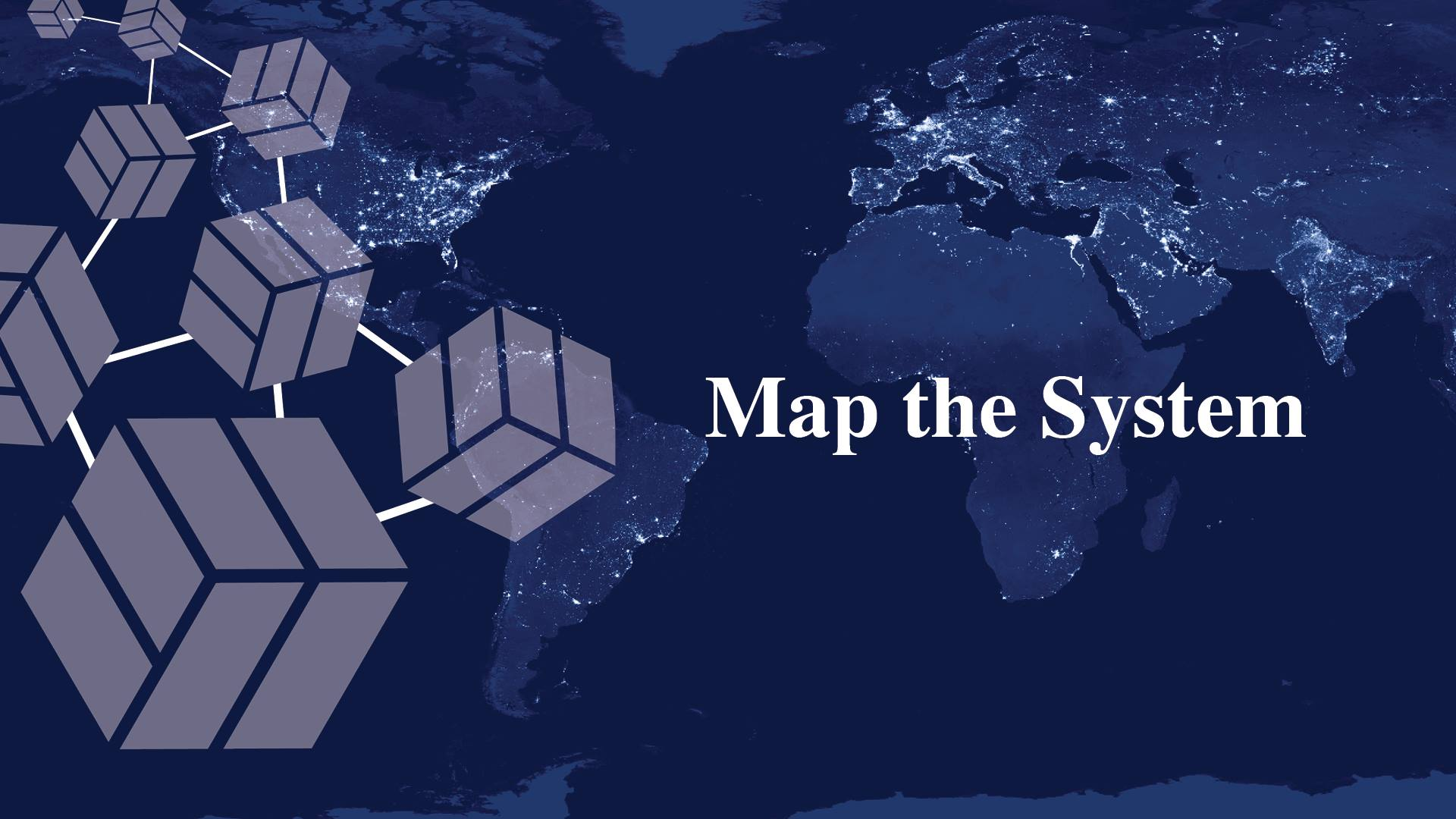 """Map the System"" text on top of globe background"