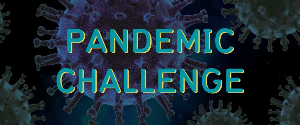 Pandemic Challenge written over photo of COVID-19 molecule