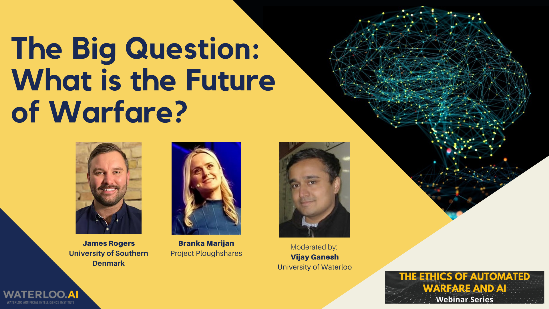 The big question: What is the future of warfare? Event poster with speakers James Rogers, Branka Marijan and Vijay Ganesh.