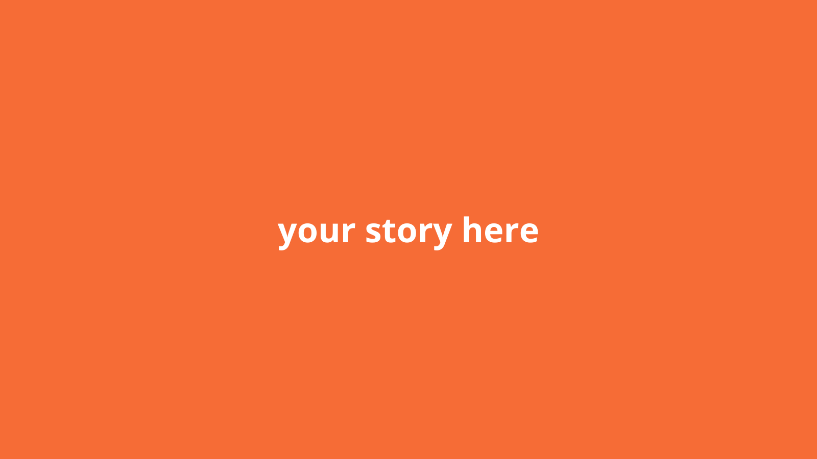 """Orange square with the text """"your story here"""""""