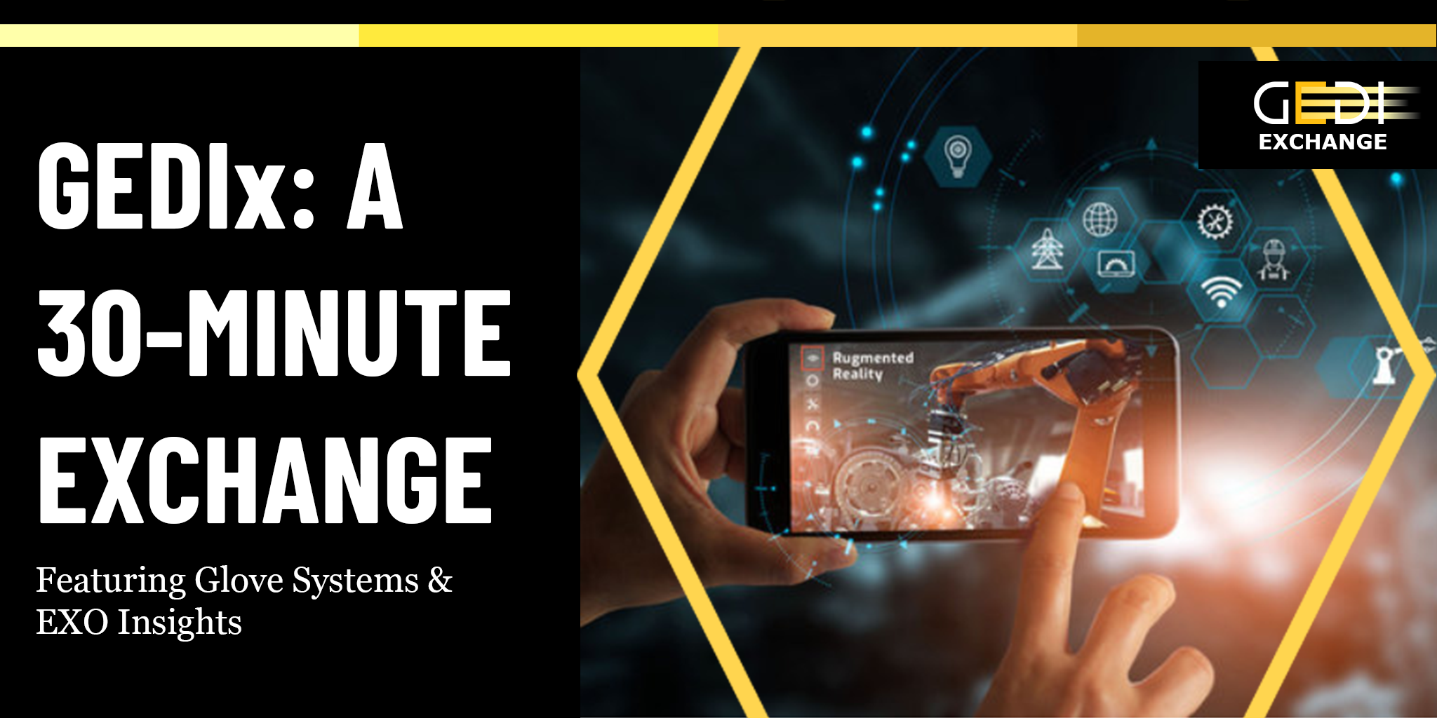 GEDIx: A 30-Minute Exchange Featuring Glove Systems and EXO Insights