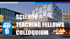 Science Teaching Fellows Colloquium Monday, May 6; 10:#0-11:30am; QNC 1501