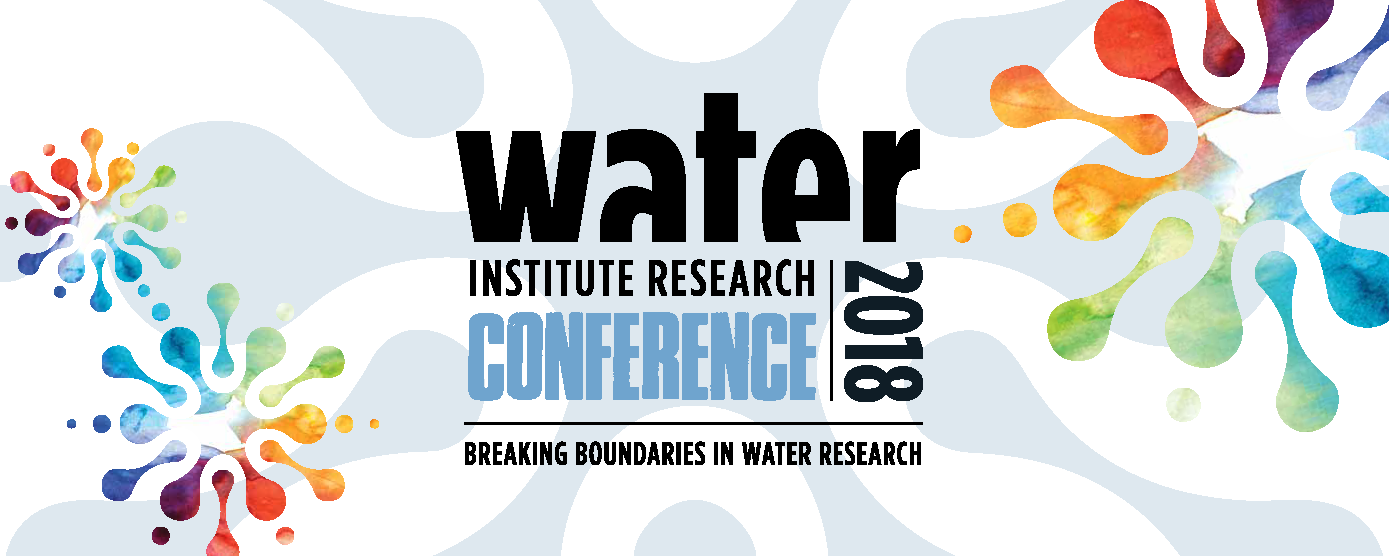 Water Institute Research Conference 2018: Breaking Boundaries in Water Research