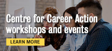 Centre for Career Action workshops and events. Learn more.