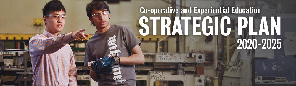 2 co-op students working together at a factory. Banner title is Co-operative and Experiential Education Strategic Plan 2020-2025