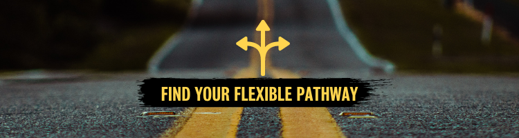 road with arrows and text reading find your flexible pathway