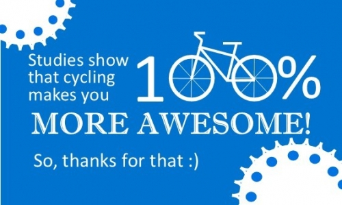 Studies show that cycling makes you more awesome! So, thanks for that.