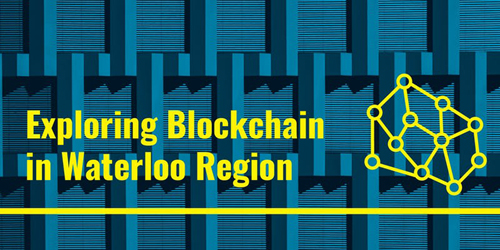 Exploring Blockchain in Waterloo Region banner