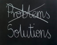 From problems to solutions