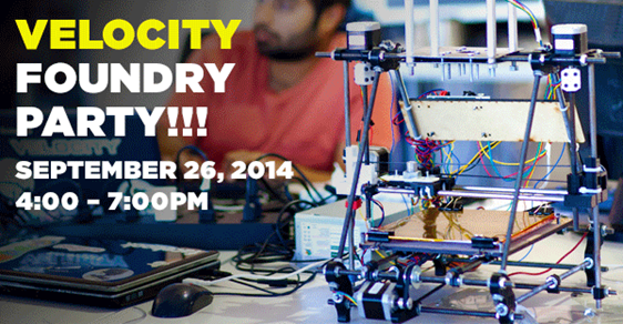 Velocity Foundry Party!! September 26, 2014 from 4p.m.-7p.m.