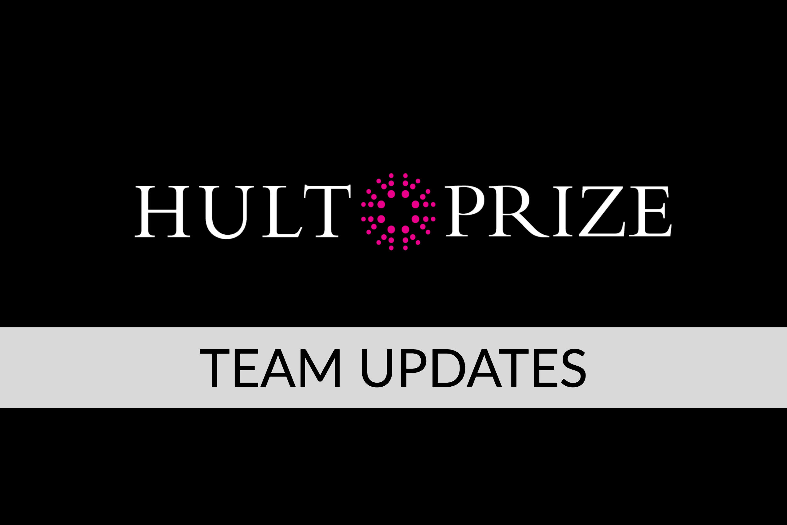 Text graphic - Hult Prize Team Updates