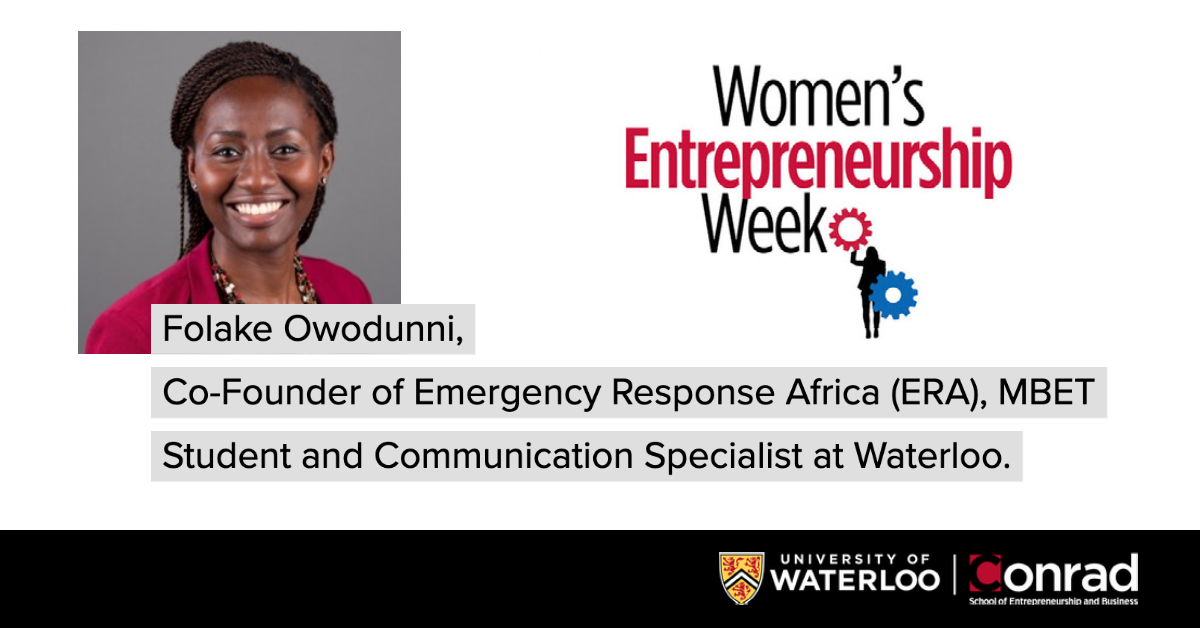 Folake Owodunni, Co-Founder of Emergency Response Africa (ERA), MBET Student and Communication Specialist at Waterloo.