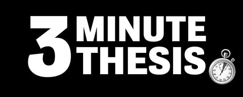 Graphic in white lettering on a black background that reads 3 minute thesis