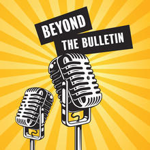 Beyond the Bulletin Podcast banner featuring two vintage microphones.