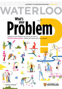 "The cover of the Spring issue of Waterloo Magazine, with the title ""What's Your Problem?"""