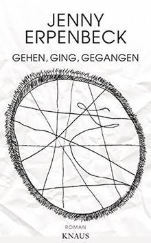"The cover of Jenny Erpenbeck's ""Gehen, Ging, Gegangen."""
