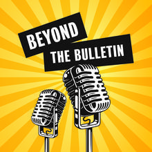 Beyond the Bulletin graphic with yellow background and two black microphones.