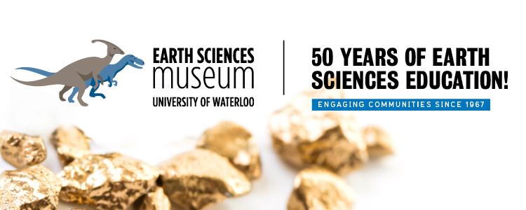 Earth Sciences Museum, University of Waterloo. 50 Years of Science Education.
