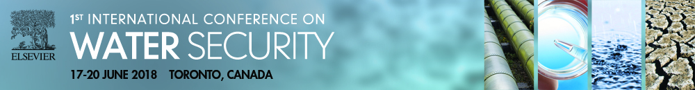 1st annual Water Security Conference, Toronto, June 17-20, 2018.