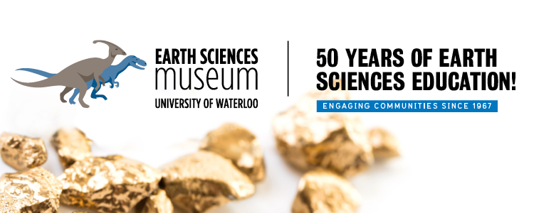 Earth Sciences Museum celebrating 50 years of Earth Science education.